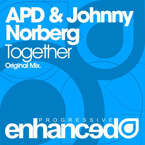 APD & Johnny Norberg - Together (Original Mix) [OUT NOW]
