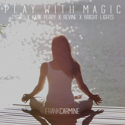 Play With Magic (ft. Tygris, Revine, Katy Perry, Bright Lights)