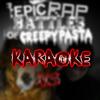 Smile Dog vs Mr. Widemouth. Epic Rap Battles of Creepypasta Karaoke