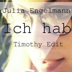 Julia Engelmann - Ich hab (Timothy Remix)