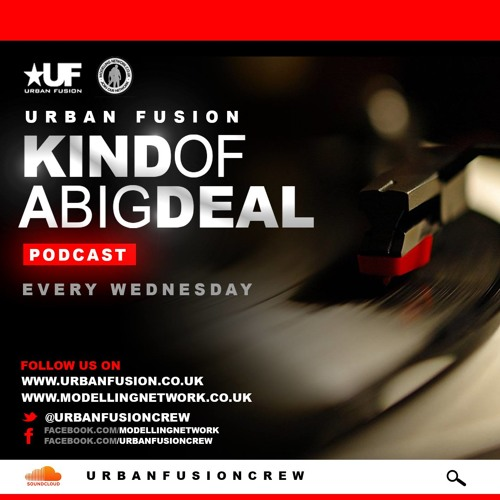 Urban Fusion - The 'Kind Of A BIG Deal' Mixshow Episode.20 (Clean) (R&B & Hip Hop)