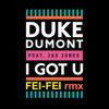 Duke Dumont - I Got U (Fei-Fei's Feided Remix)