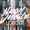 Neon Jungle Louder