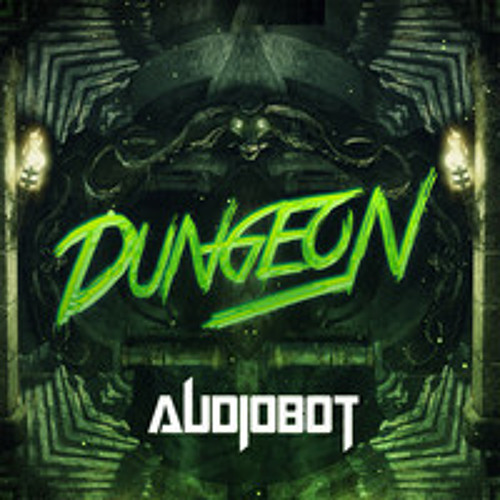 Audiobot - Dungeon [FREE DOWNLOAD]