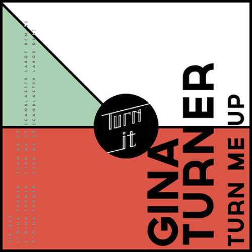 Gina Turner - Turn Me Up (Canblaster Large Remix)