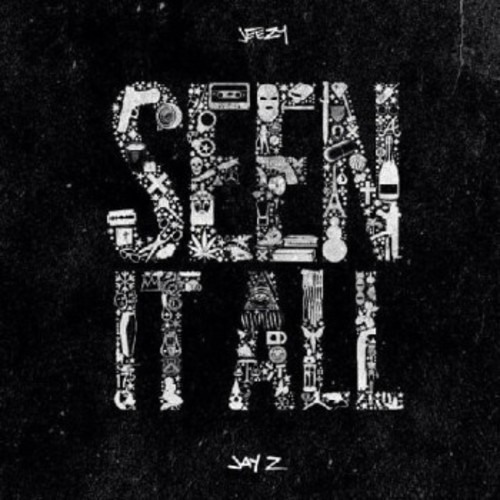 """""""Seen It All"""" - Young Jeezy x JayZ"""