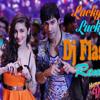 Lucky Tu Lucky Me ( Humpty Sharma Ki Dulhania ) Dj Flash Remix
