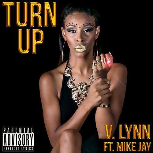 """Turn Up"" V.Lynn Ft Mike Jay"