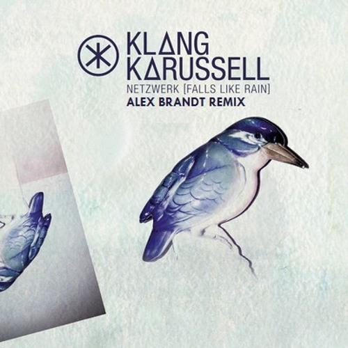 Klangkarussell - Netzwerk / Falls Like Rain (Alex Brandt Remix) // free download