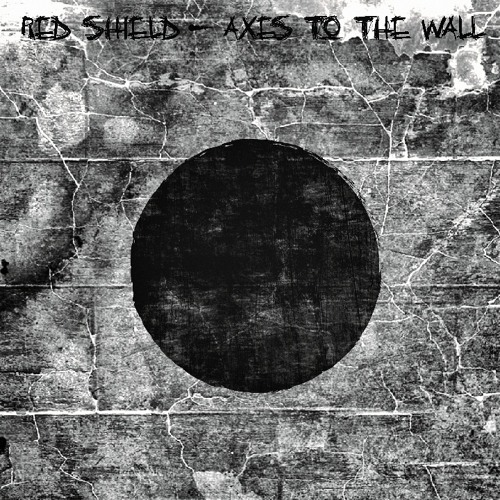 "No Weak Beginning as Red Shield for the ""Axes to the Wall"" (2014 release)"