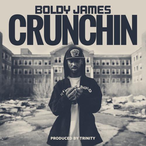 """Boldy James """"Crunchin"""""""