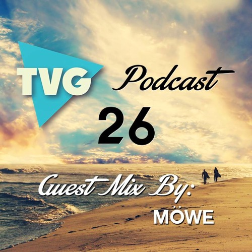 THE VIBE GUIDE Podcast 026 Guest Mix by MÖWE