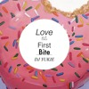LOVE AT FIRST BITE / BAKED 100% WITH LOVE BY DJ YUKIE