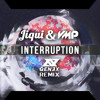 VMP & Jiqui - Interruption (Young Grizzy Remix)