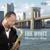 Eric Wyatt - What Would I Do Without You