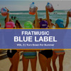 FratMusic Blue Label Vol. 5 | The Melker Project Presents: Turn Down For Summer