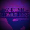 Z'Rush - Heartless