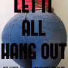 LET IT ALL HANG OUT - produced by Alby