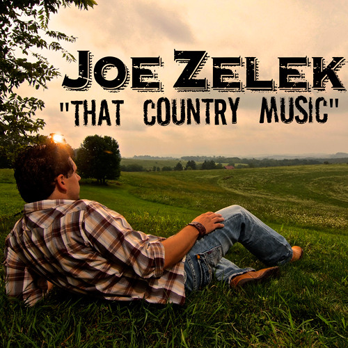 Joe Zelek – That Country Music @JoeZelek