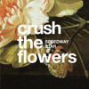 Crush The Flowers
