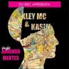 Abrindo Mentes - Kasim and Kley MC  (DV rec)