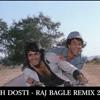 YEH DOSTI - SHOLEY -  RAJ BAGLE REMIX (2014)