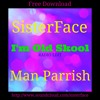 I'm Old Skool - Radio Edit - Free Download (SisterFace .vs Man Parrish Mix)