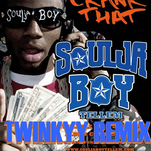 Crank that (soulja boy) [travis barker remix] | soulja boy tell'em.
