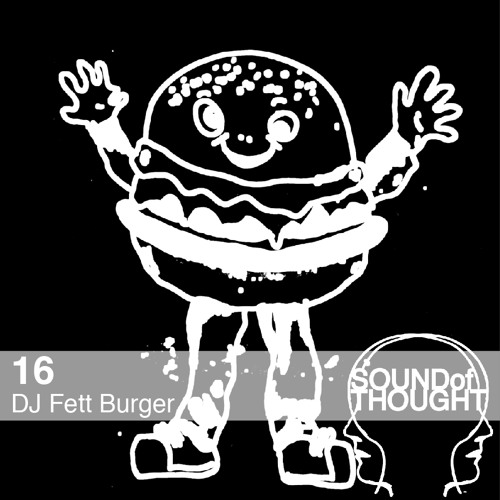 Sound of Thought 16 | DJ Fett Burger