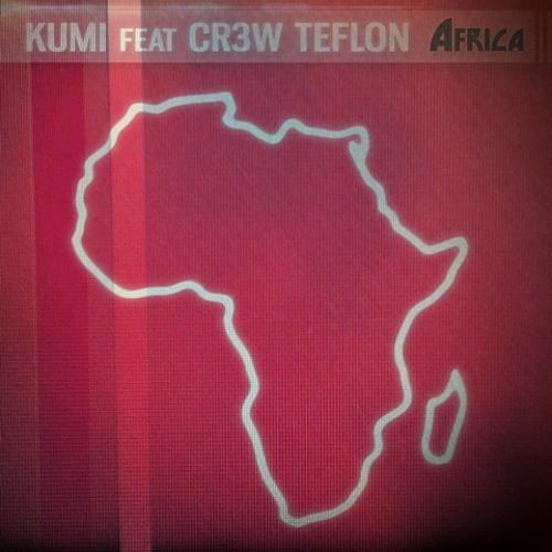 Kumi & Cr3w Teflon - Africa (feat. Wanjira)[Dansant]