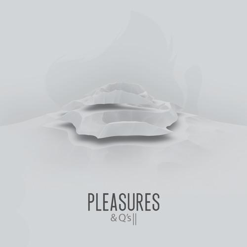 Showreel: Pleasures & Q's Two.