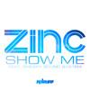 Zinc - Show Me (A. G. Cook Remix)