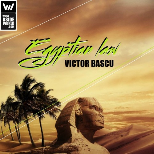 VictorBascu - Egyptian Law ( Original Mix ) [BsideWorld Records]