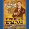 Peril On The Royal Train by Edward Marston