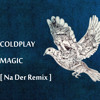 Coldplay - Magic (Na Der Remix) [FREE DOWNLOAD]