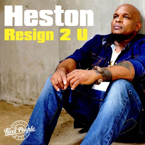 Heston - Resign 2 U (Reel People Vocal Mix)