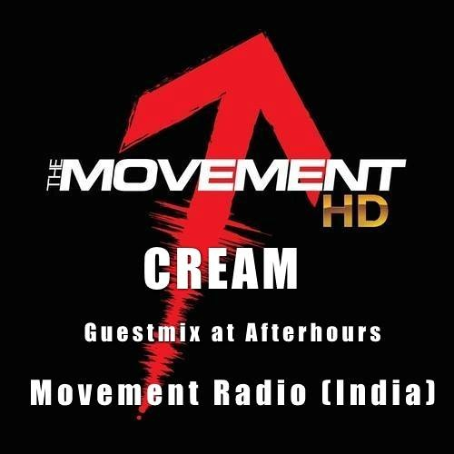 Cream - Guest mix at After Hours on The Movement Radio (India)