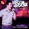 """09. Higor Rocha - A gente aprende quando apanha """"part. especial Hugo e Tiago"""" (ao vivo)"""