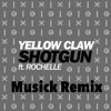 Yellow Claw - Shotgun Ft. Rochelle (Musick Remix)
