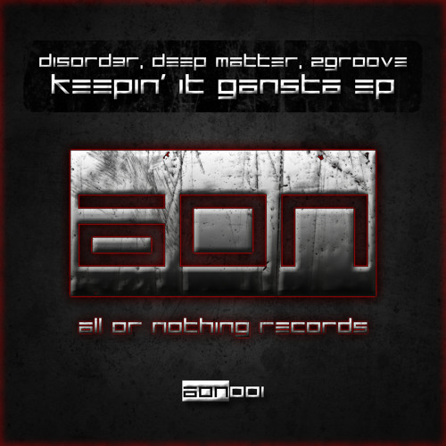AON001 // Disord3r, Deep Matter, 2Groove - Keepin' It Gangsta' [Out Now!]