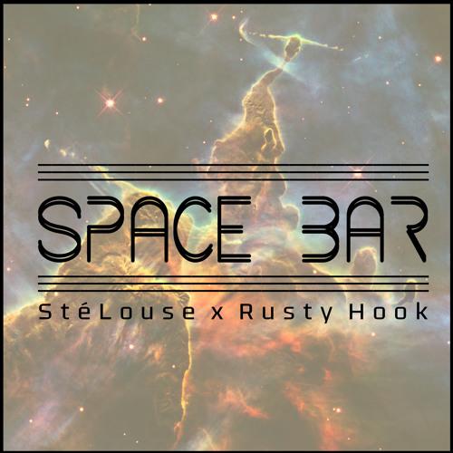 StéLouse & Rusty Hook - Space Bar