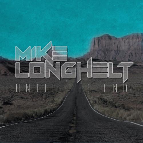 Mike Longhelt - Until The End (Original Mix)