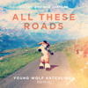 Sultan + Ned Shepard - All These Roads (Young Wolf Hatchlings Remix)