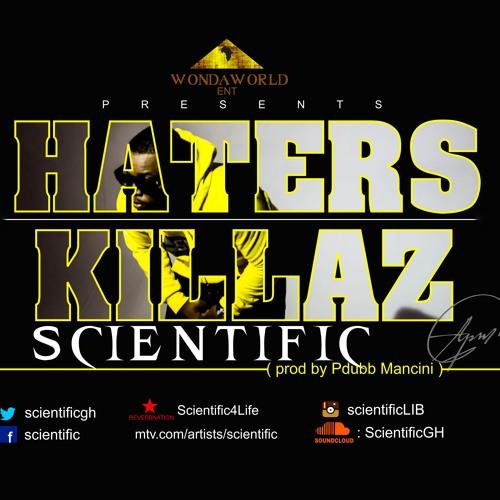 Scientific - Haters Killaz (Prod. By P-Dubb Mancini)