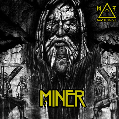 Not Available - Miner [FREE DOWNLOAD]