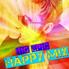 THE BIG EPIC HAPPY MIX