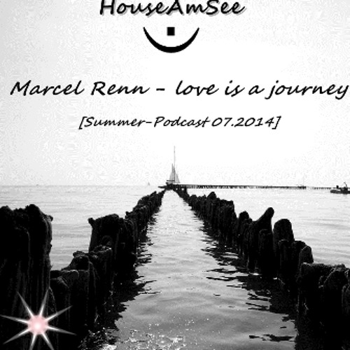 Love Is A Journey [Summer-Podcast] 07.2014
