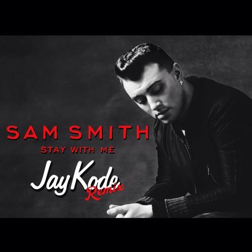 Sam Smith - Stay With Me (JayKode Remix)