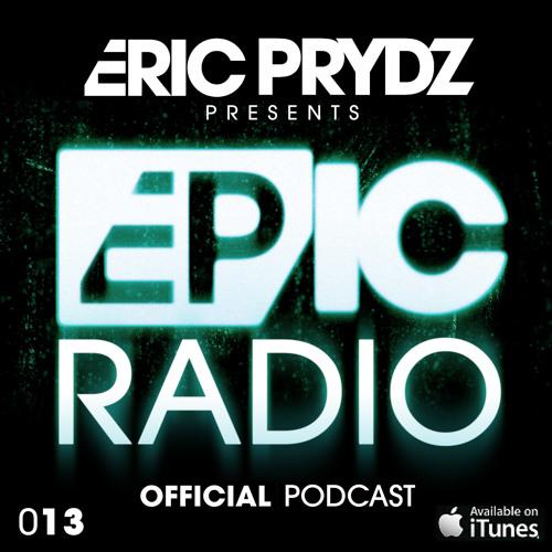 Eric Prydz presents: EPIC Radio 013