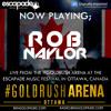 Rob Naylor Live @ #GOLDRUSH Arena Escapade Music Festival, Ottawa, Canada 28-6-2014